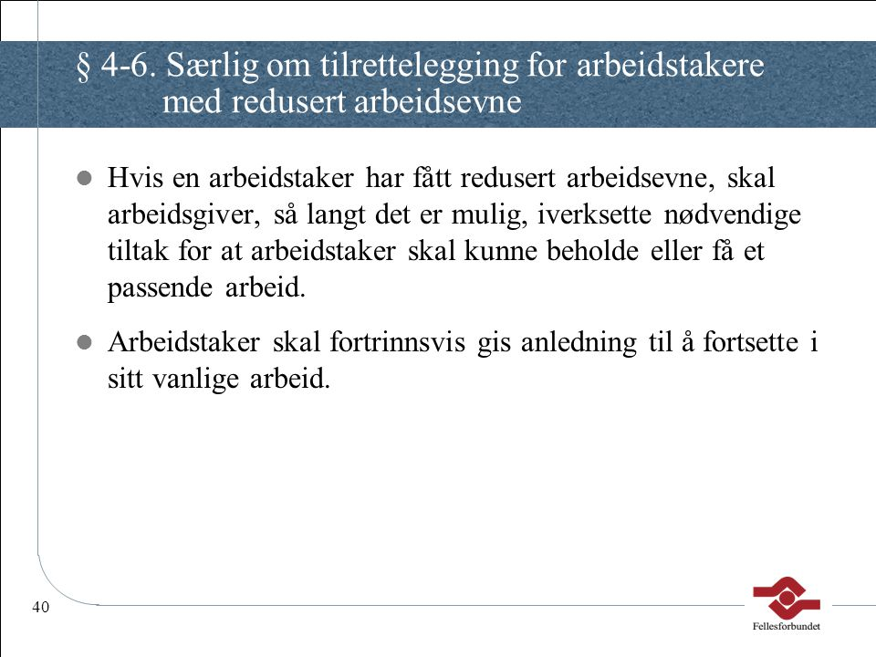 § 4-6. Særlig om tilrettelegging for arbeidstakere