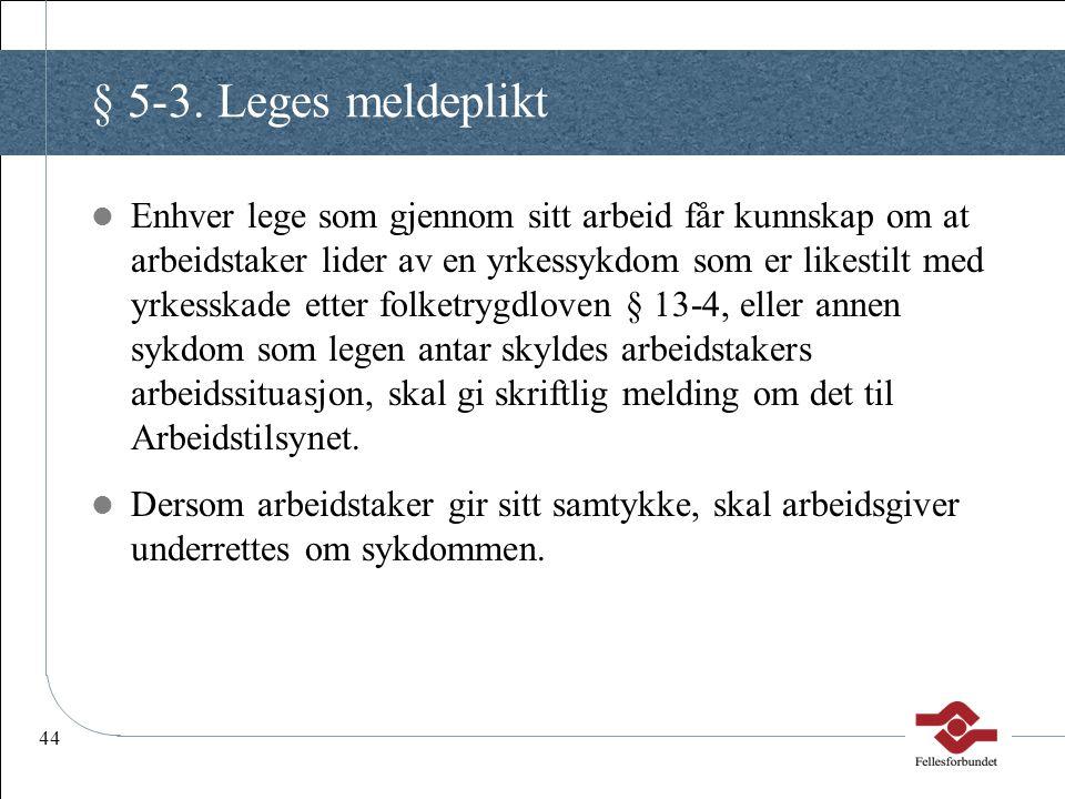 § 5-3. Leges meldeplikt