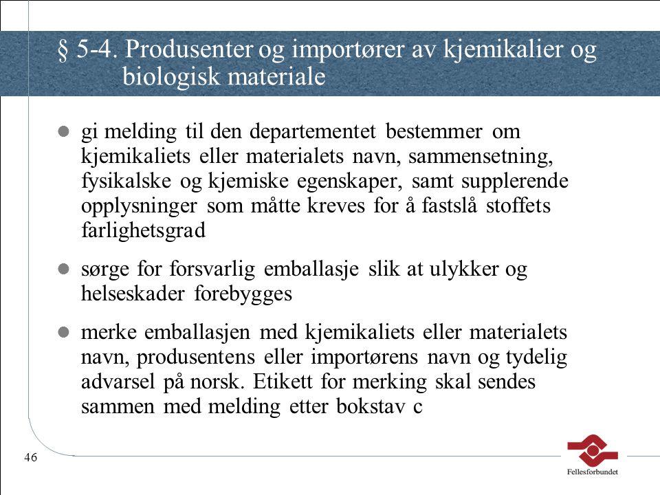 § 5-4. Produsenter og importører av kjemikalier og biologisk materiale