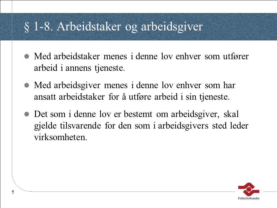 § 1-8. Arbeidstaker og arbeidsgiver