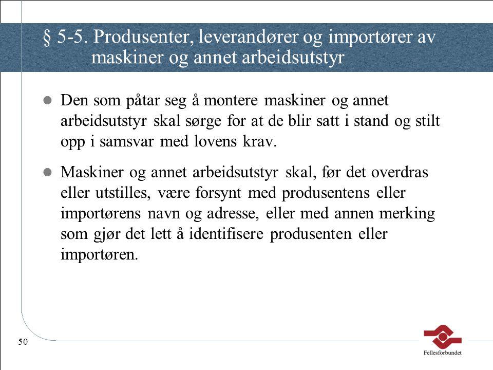 § 5-5. Produsenter, leverandører og importører av