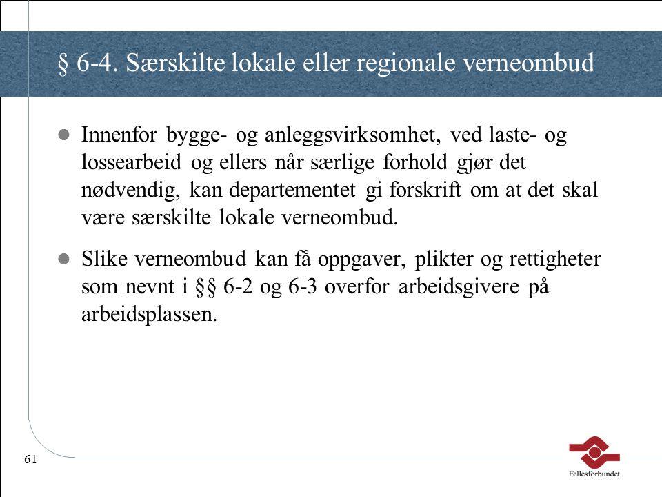 § 6-4. Særskilte lokale eller regionale verneombud