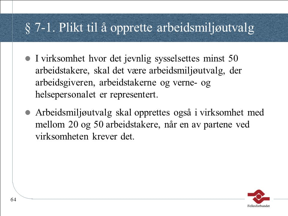 § 7-1. Plikt til å opprette arbeidsmiljøutvalg