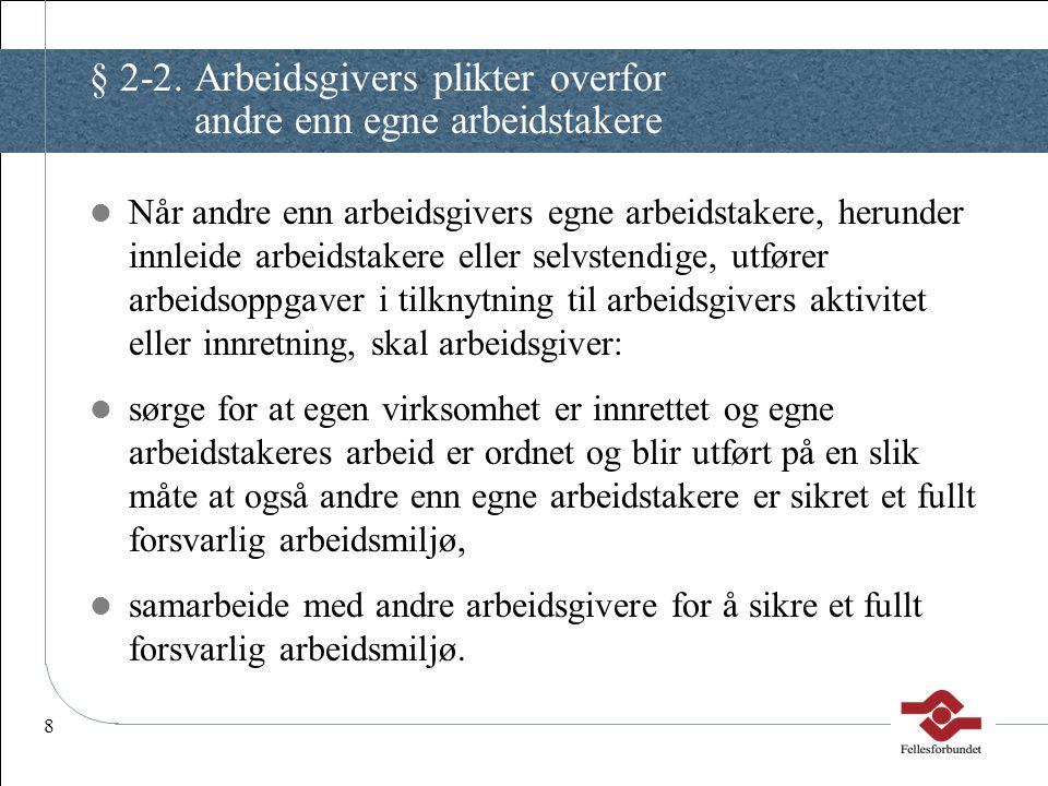 § 2-2. Arbeidsgivers plikter overfor andre enn egne arbeidstakere