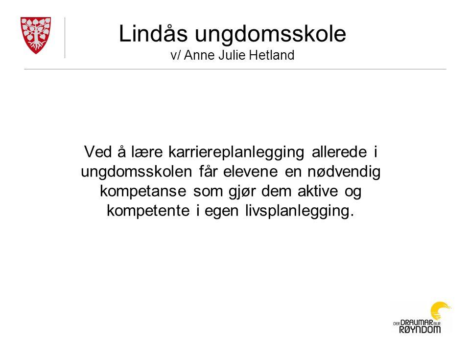 Lindås ungdomsskole v/ Anne Julie Hetland