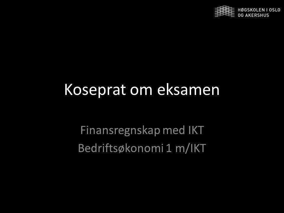 Finansregnskap med IKT Bedriftsøkonomi 1 m/IKT