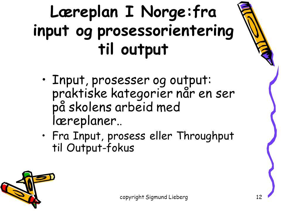 Læreplan I Norge:fra input og prosessorientering til output