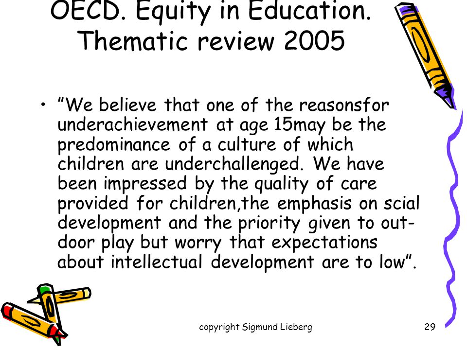 OECD. Equity in Education. Thematic review 2005