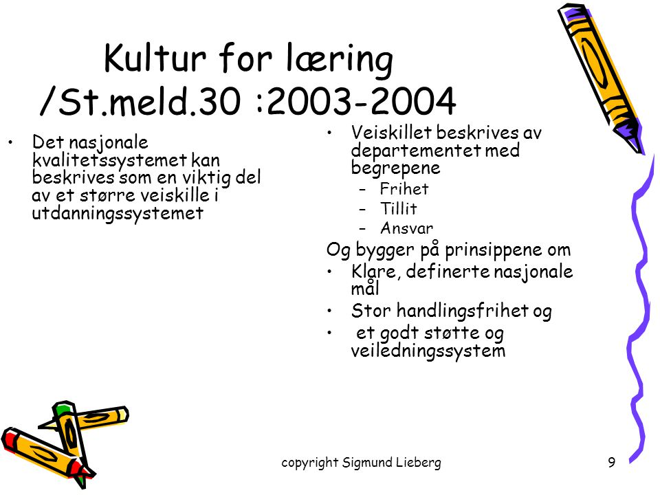 Kultur for læring /St.meld.30 :2003-2004