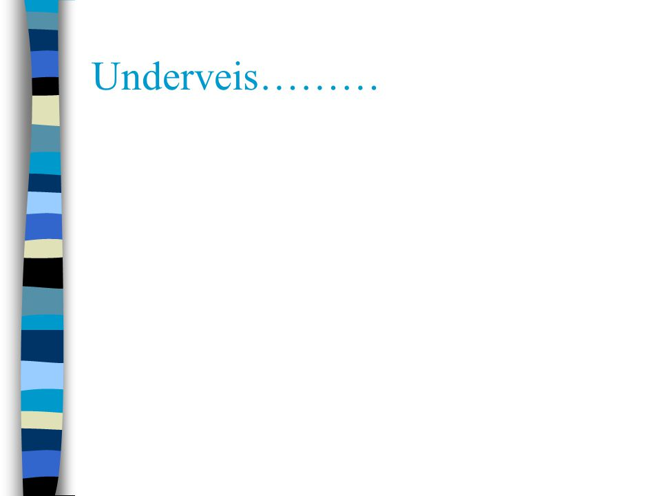 Underveis………