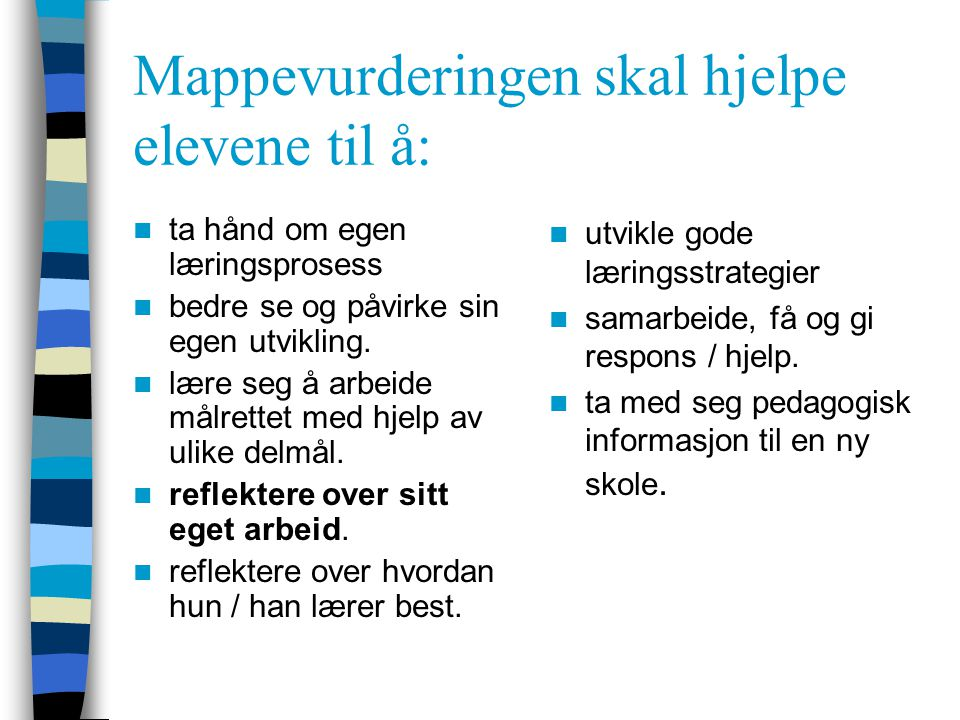 Mappevurderingen skal hjelpe elevene til å: