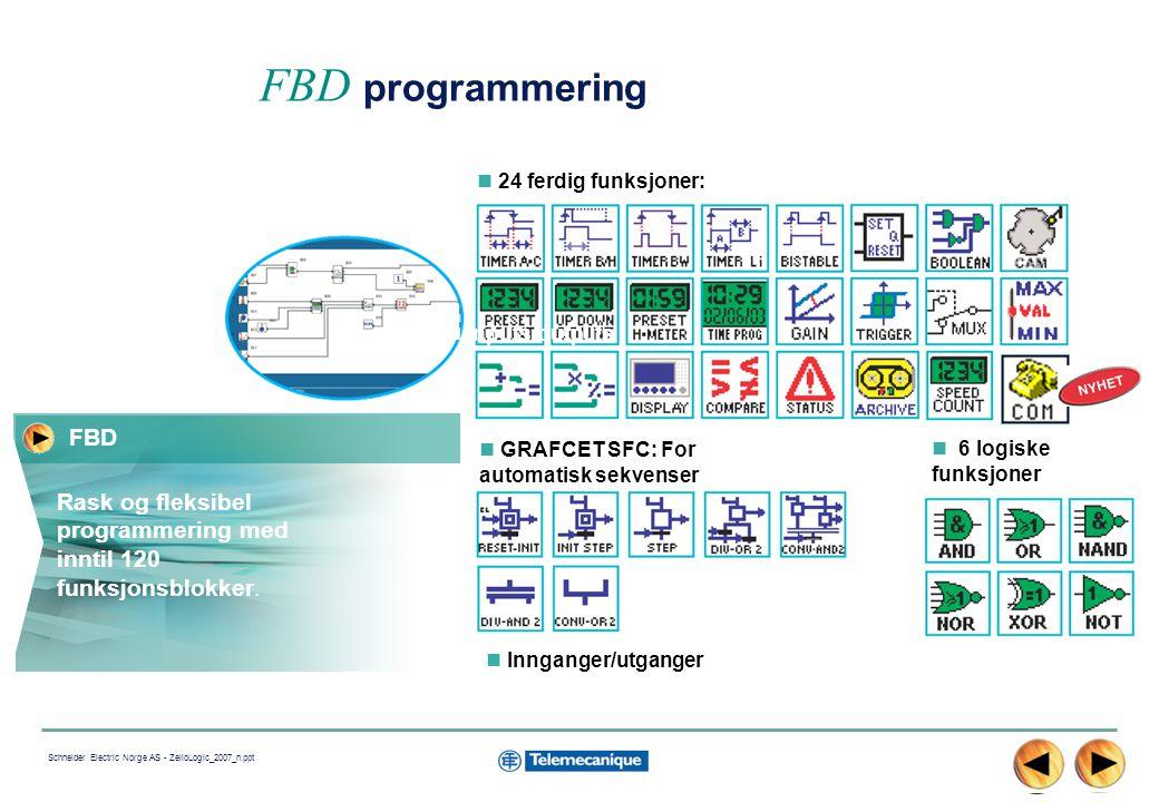 FBD programmering 24 ferdig funksjoner: Inputs/outputs. FBD. GRAFCET SFC: For automatisk sekvenser.
