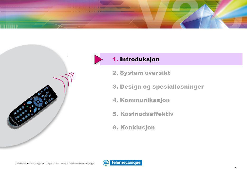 3. Design og spesialløsninger 4. Kommunikasjon 5. Kostnadseffektiv