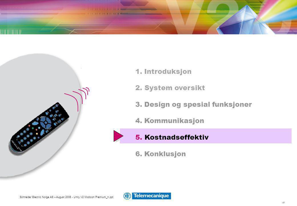 3. Design og spesial funksjoner 4. Kommunikasjon 5. Kostnadseffektiv
