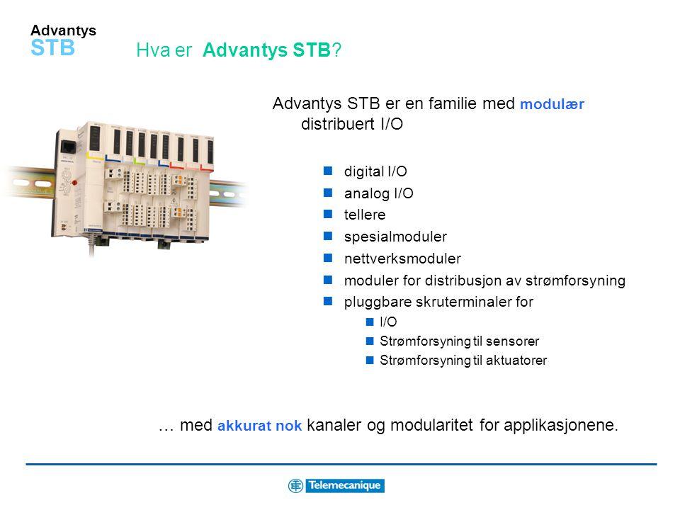 Hva er Advantys STB Advantys STB er en familie med modulær distribuert I/O. digital I/O. analog I/O.