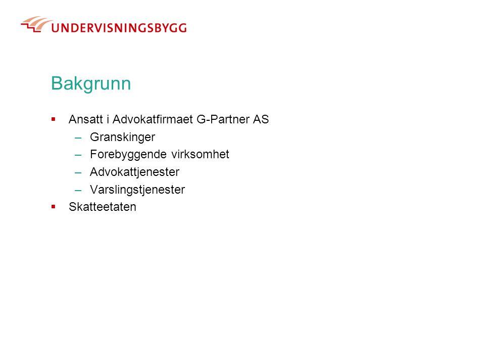 Bakgrunn Ansatt i Advokatfirmaet G-Partner AS Granskinger