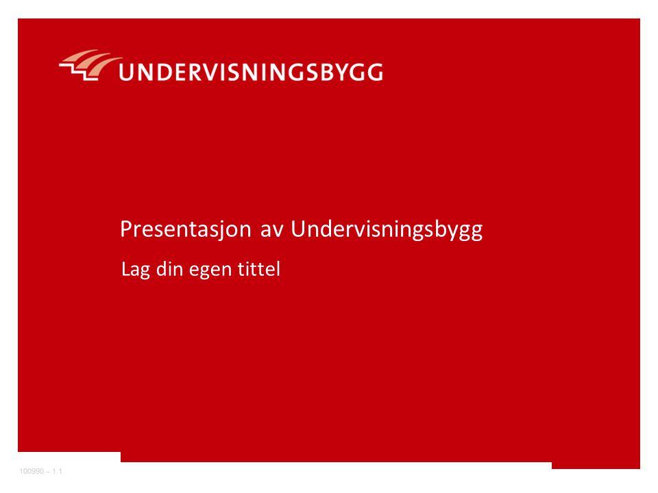 Presentasjon av Undervisningsbygg