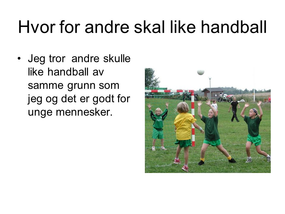 Hvor for andre skal like handball