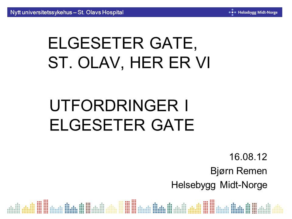 ELGESETER GATE, ST. OLAV, HER ER VI