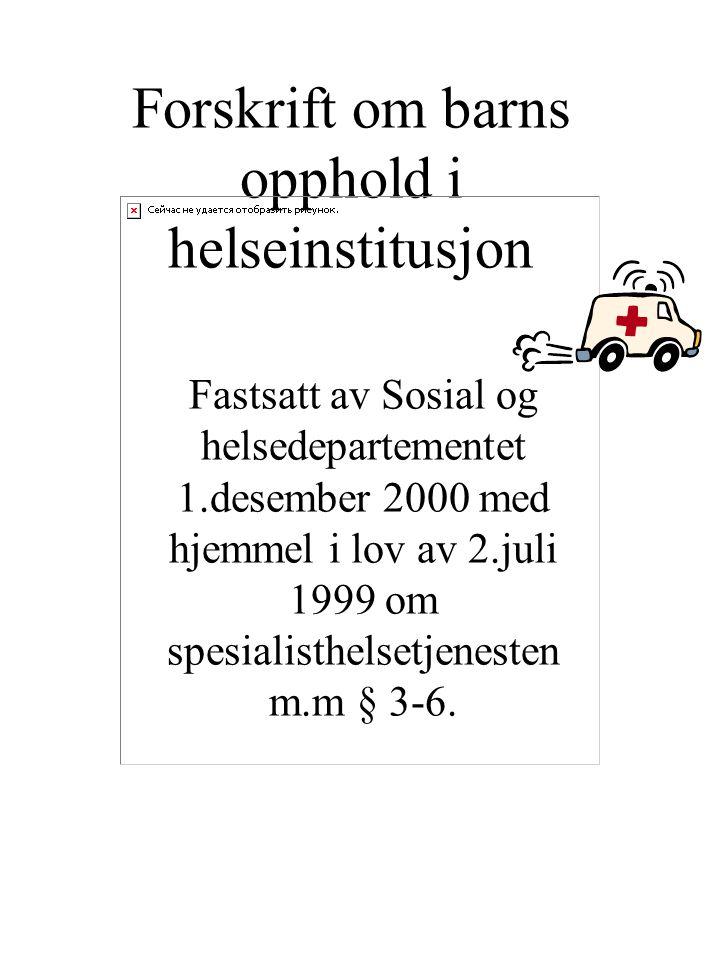 Forskrift om barns opphold i helseinstitusjon