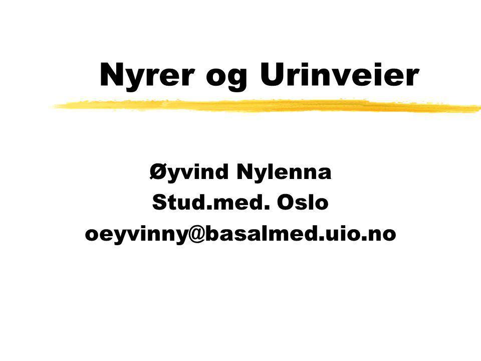 Øyvind Nylenna Stud.med. Oslo oeyvinny@basalmed.uio.no