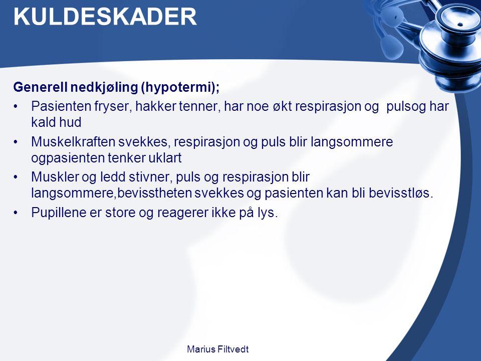 KULDESKADER Generell nedkjøling (hypotermi);