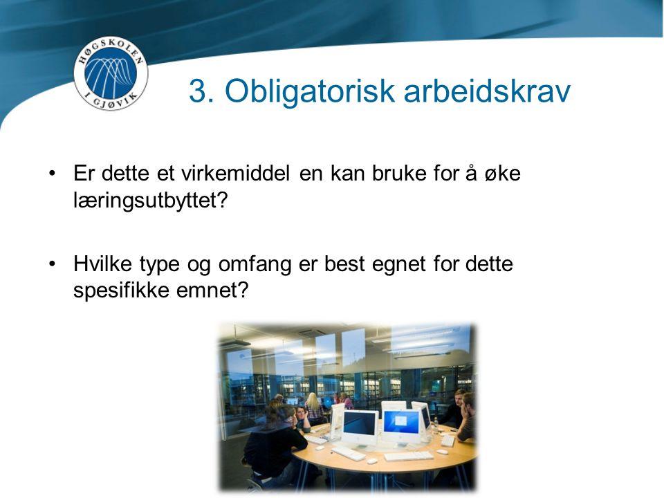 3. Obligatorisk arbeidskrav