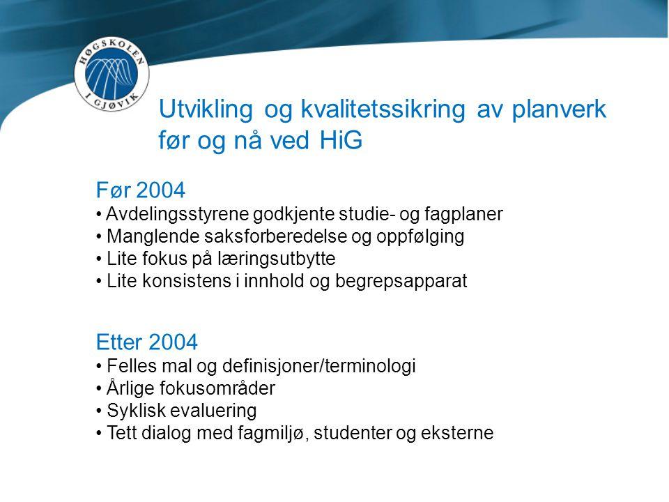 Utvikling og kvalitetssikring av planverk før og nå ved HiG