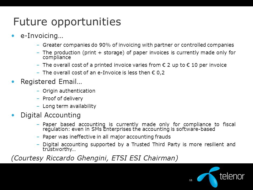 Future opportunities e-Invoicing… Registered Email… Digital Accounting