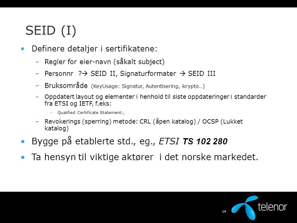 SEID (I) Bygge på etablerte std., eg., ETSI TS 102 280