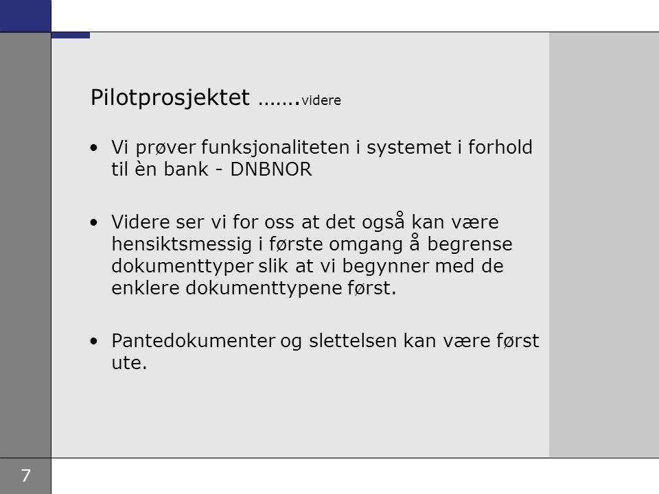 Pilotprosjektet …….videre
