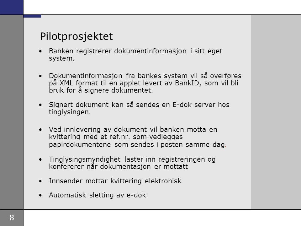 Pilotprosjektet Banken registrerer dokumentinformasjon i sitt eget system.