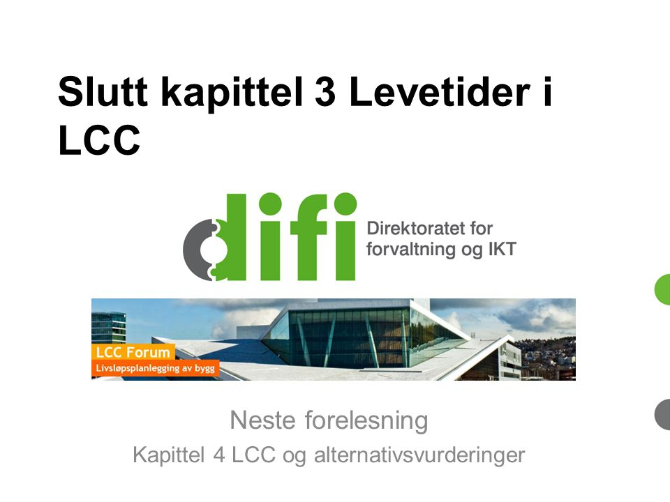 Slutt kapittel 3 Levetider i LCC