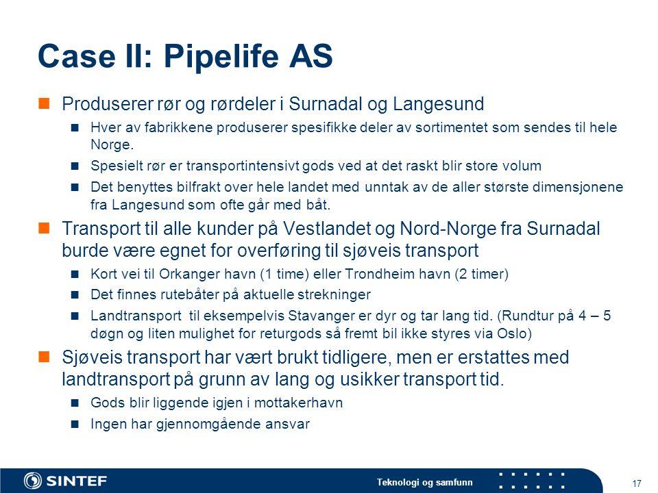 Case II: Pipelife AS Produserer rør og rørdeler i Surnadal og Langesund.