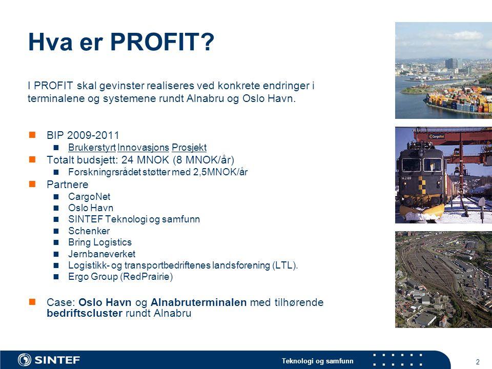 Hva er PROFIT I PROFIT skal gevinster realiseres ved konkrete endringer i terminalene og systemene rundt Alnabru og Oslo Havn.