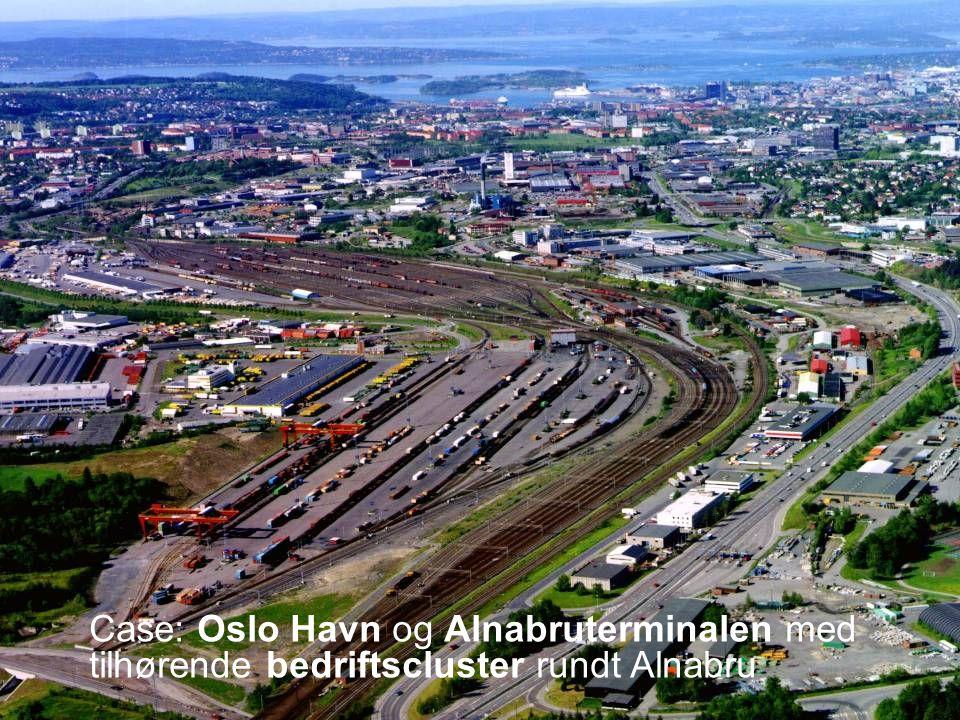 Case: Oslo Havn og Alnabruterminalen med tilhørende bedriftscluster rundt Alnabru