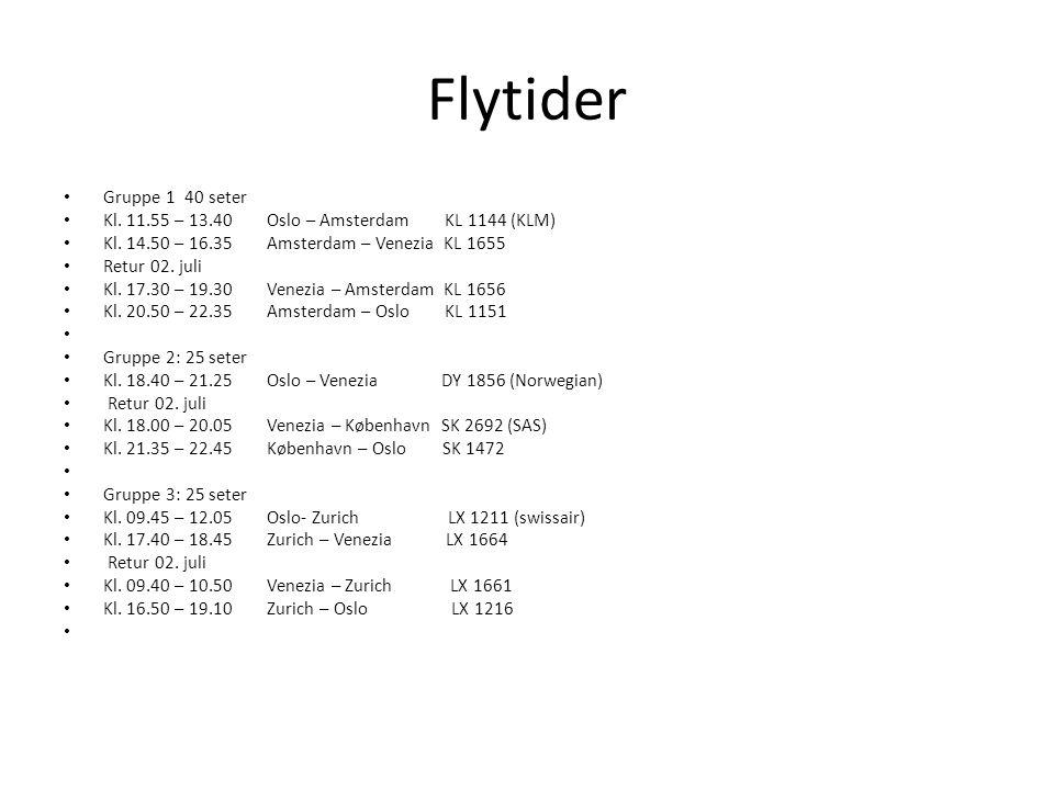 Flytider Gruppe 1 40 seter. Kl. 11.55 – 13.40 Oslo – Amsterdam KL 1144 (KLM) Kl. 14.50 – 16.35 Amsterdam – Venezia KL 1655.