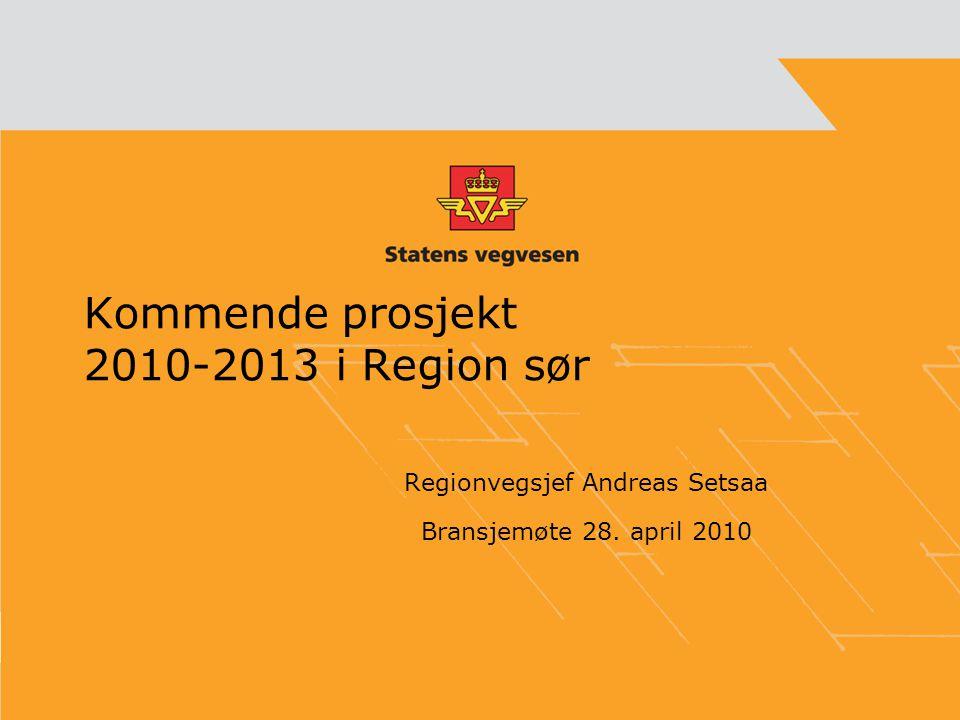 Kommende prosjekt 2010-2013 i Region sør