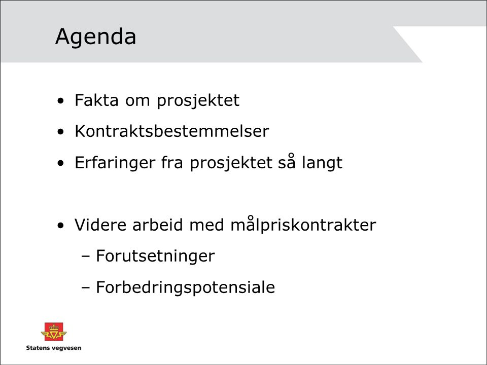 Agenda Fakta om prosjektet Kontraktsbestemmelser