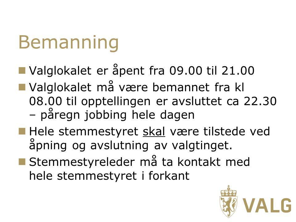 Bemanning Valglokalet er åpent fra 09.00 til 21.00