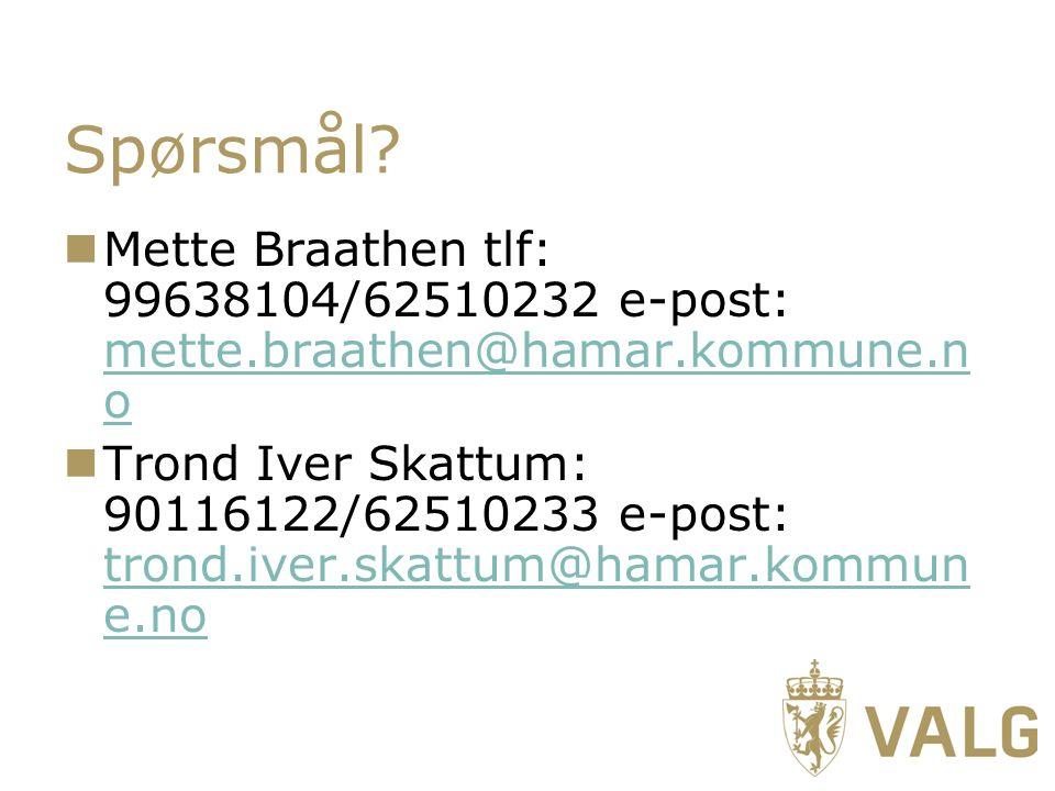 Spørsmål Mette Braathen tlf: 99638104/62510232 e-post: mette.braathen@hamar.kommune.no.