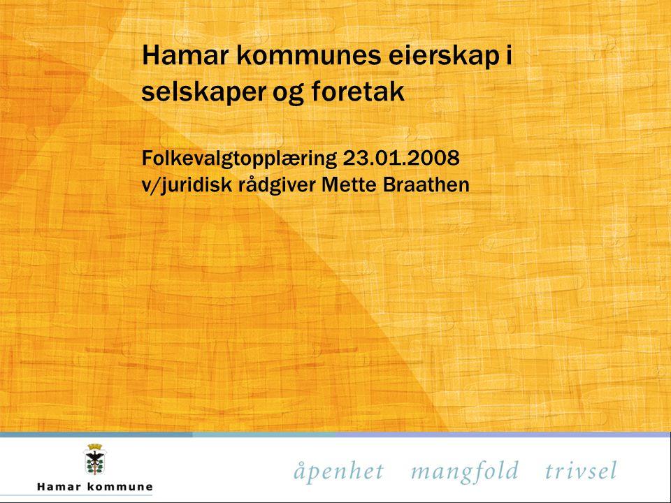 Hamar kommunes eierskap i selskaper og foretak Folkevalgtopplæring 23