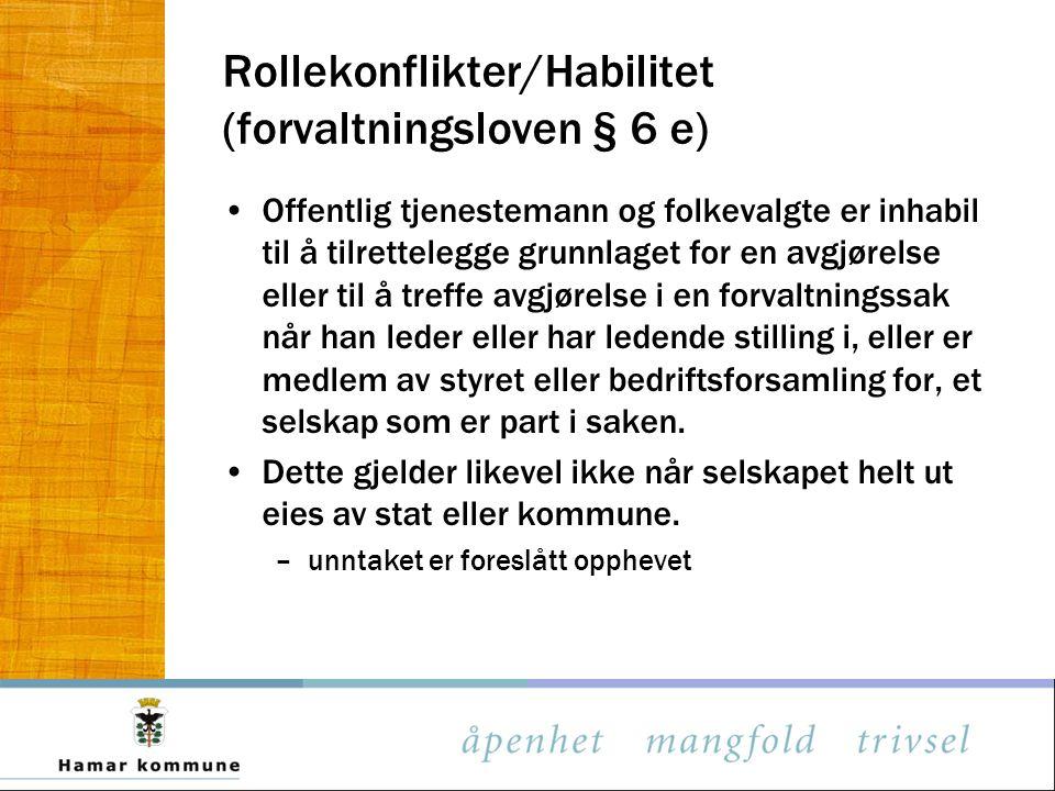 Rollekonflikter/Habilitet (forvaltningsloven § 6 e)