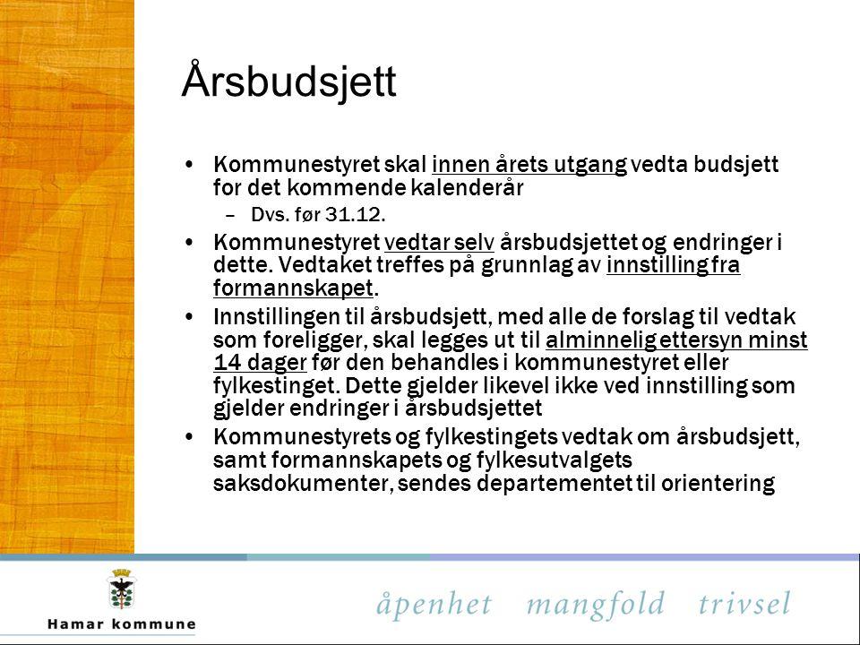 Årsbudsjett Kommunestyret skal innen årets utgang vedta budsjett for det kommende kalenderår. Dvs. før 31.12.