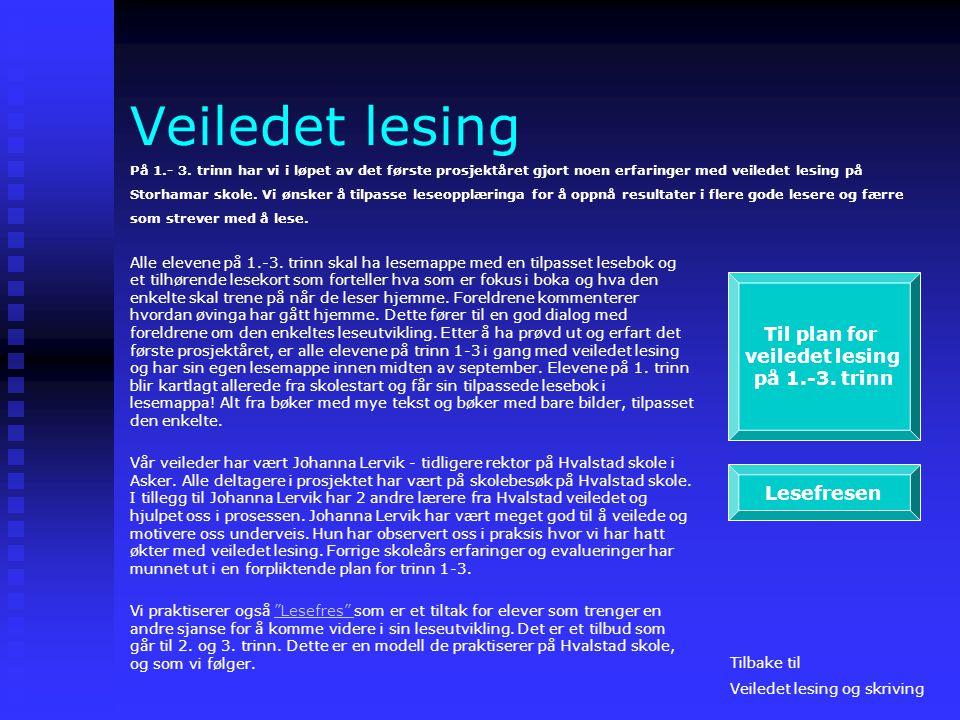 Veiledet lesing Til plan for veiledet lesing på 1.-3. trinn Lesefresen