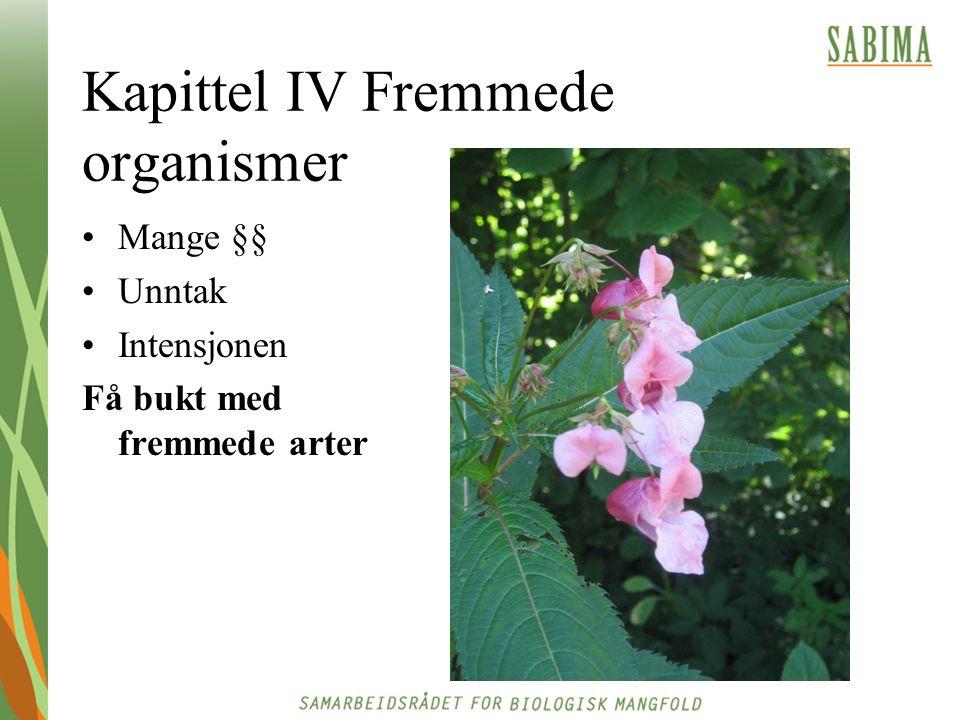 Kapittel IV Fremmede organismer