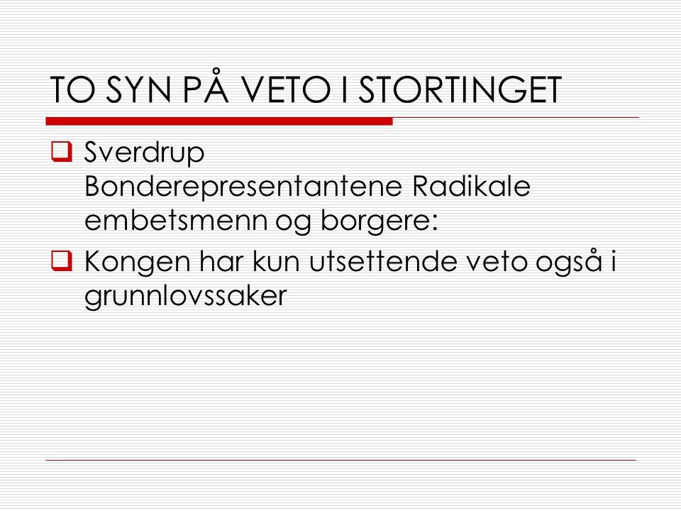 TO SYN PÅ VETO I STORTINGET