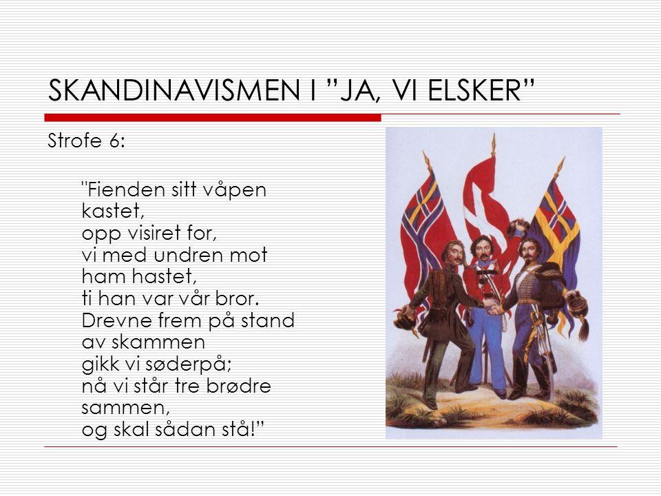 SKANDINAVISMEN I JA, VI ELSKER