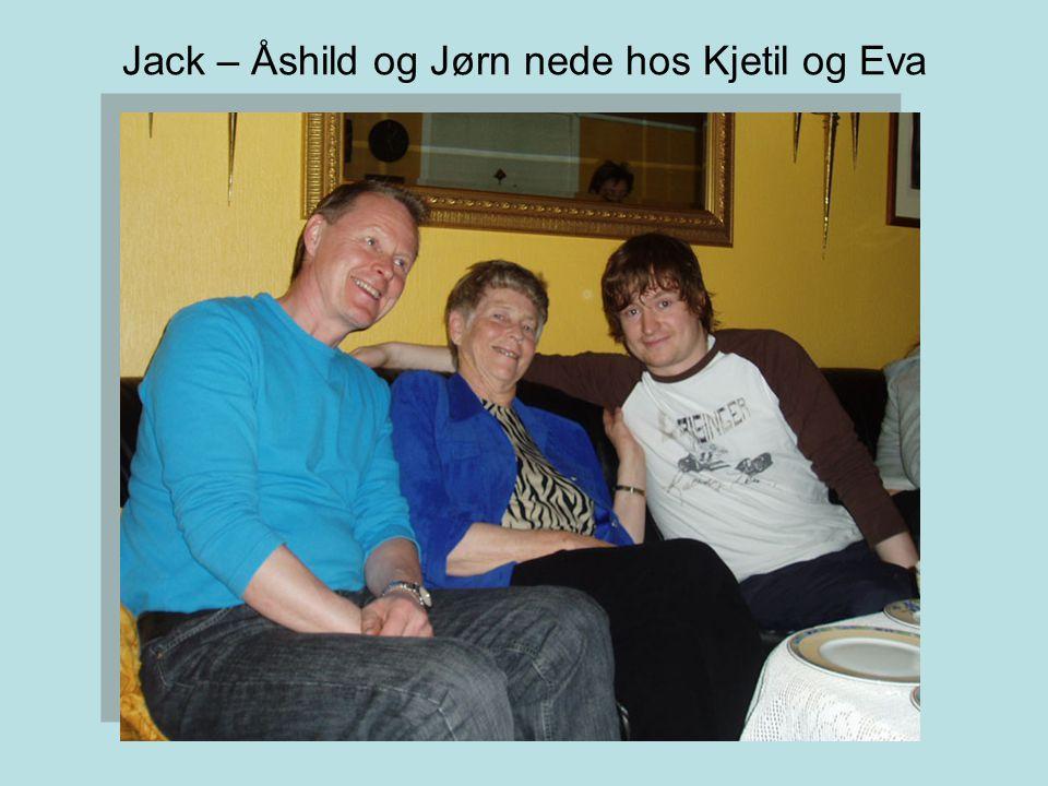Jack – Åshild og Jørn nede hos Kjetil og Eva