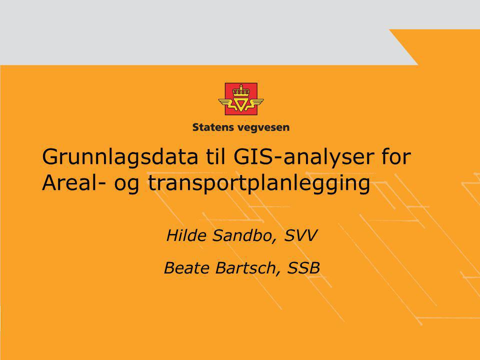 Grunnlagsdata til GIS-analyser for Areal- og transportplanlegging